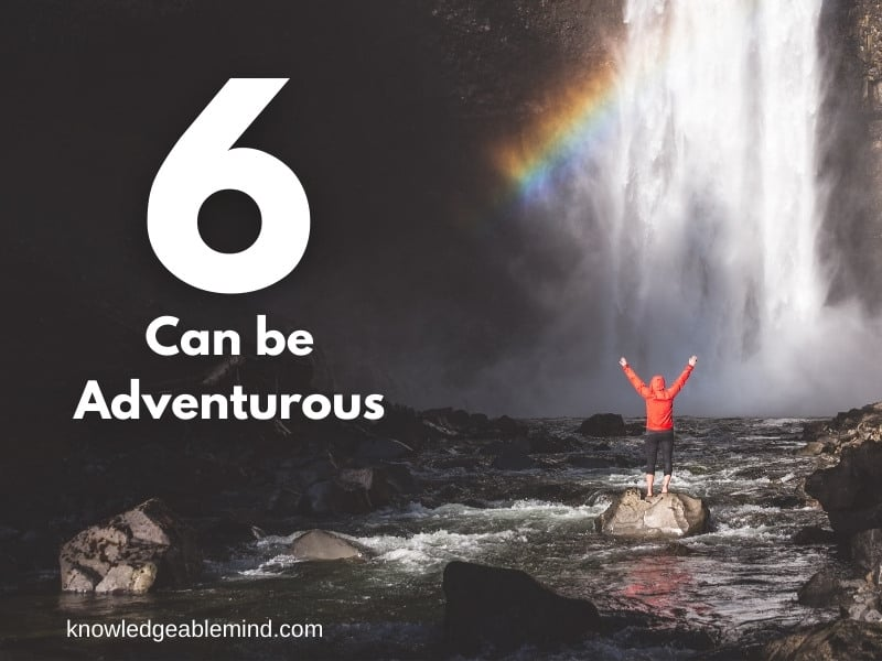 6 can be Adventurous