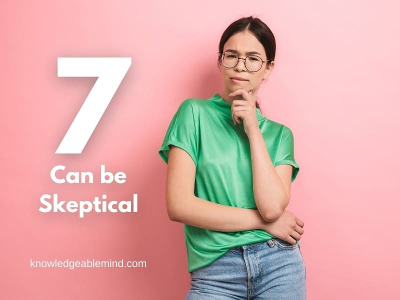 7 can be Skeptical